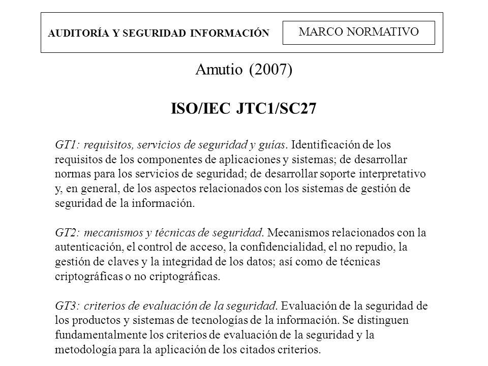 Amutio (2007) ISO/IEC JTC1/SC27 MARCO NORMATIVO