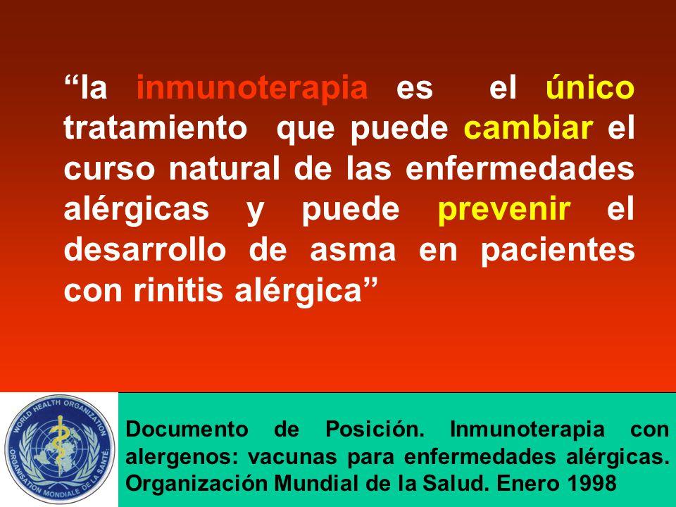 la inmunoterapia es el único tratamiento que puede cambiar el curso natural de las enfermedades alérgicas y puede prevenir el desarrollo de asma en pacientes con rinitis alérgica