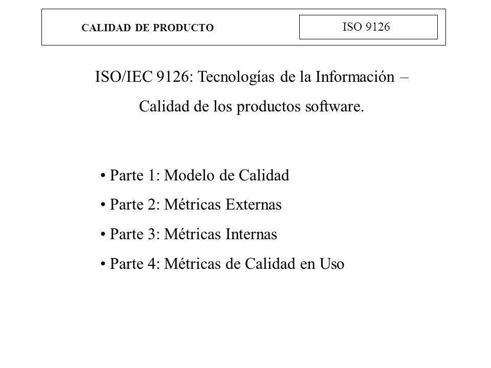 ISO/IEC 9126: Tecnologías de la Información –