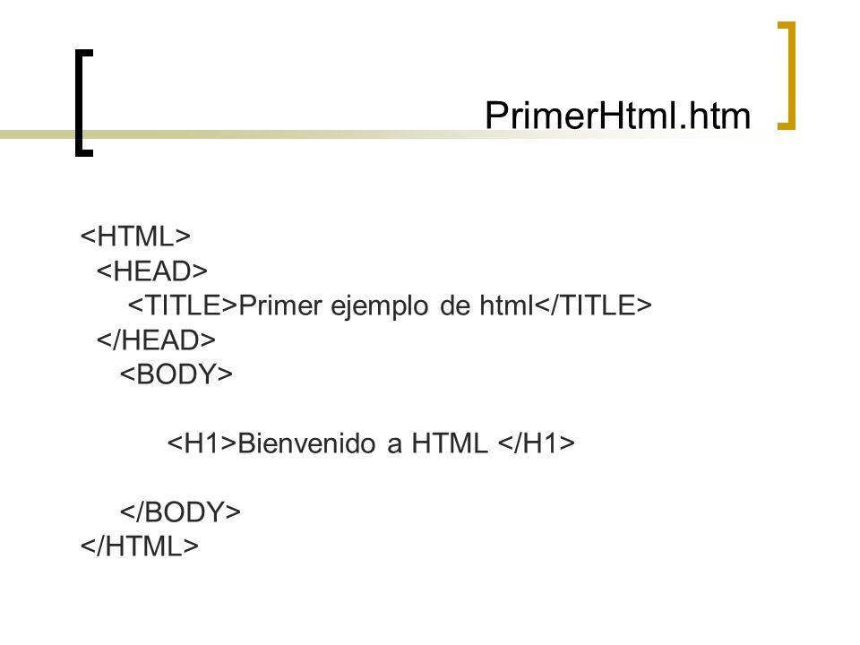 PrimerHtml.htm <HTML> <HEAD>