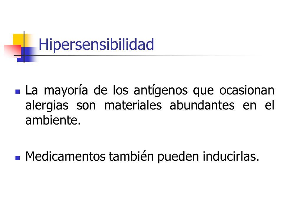 Hipersensibilidad La mayoría de los antígenos que ocasionan alergias son materiales abundantes en el ambiente.