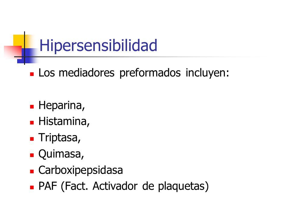 Hipersensibilidad Los mediadores preformados incluyen: Heparina,