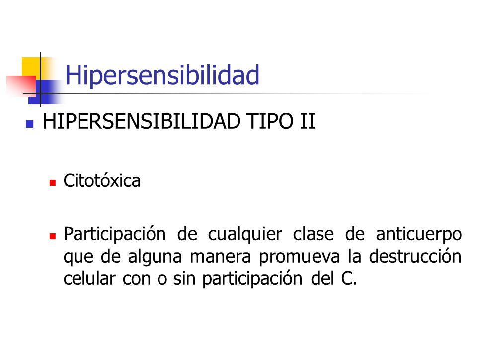 Hipersensibilidad HIPERSENSIBILIDAD TIPO II Citotóxica
