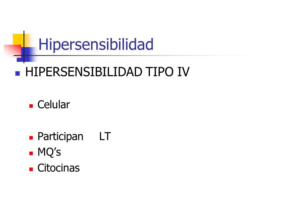 Hipersensibilidad HIPERSENSIBILIDAD TIPO IV Celular Participan LT MQ's