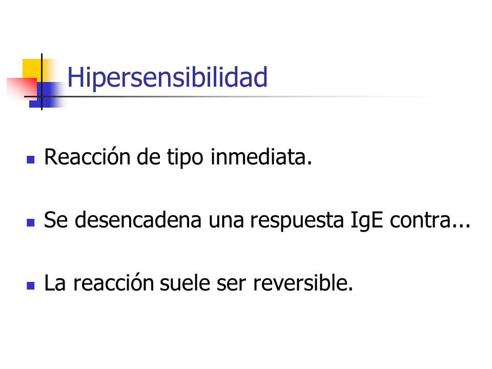 Hipersensibilidad Reacción de tipo inmediata.