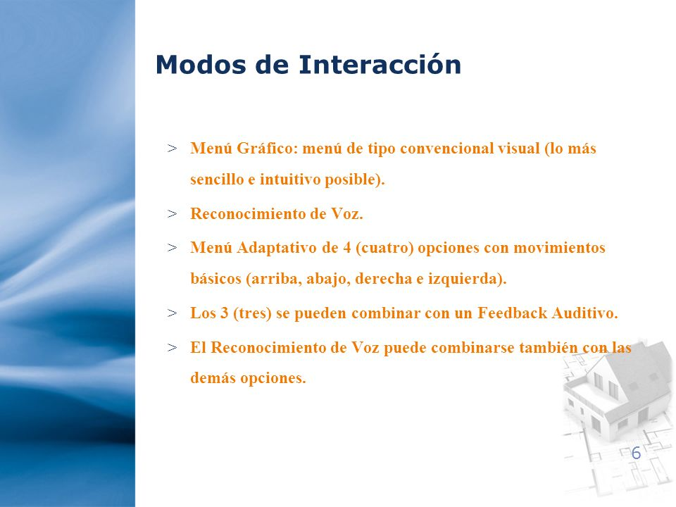 Modos de InteracciónMenú Gráfico: menú de tipo convencional visual (lo más sencillo e intuitivo posible).