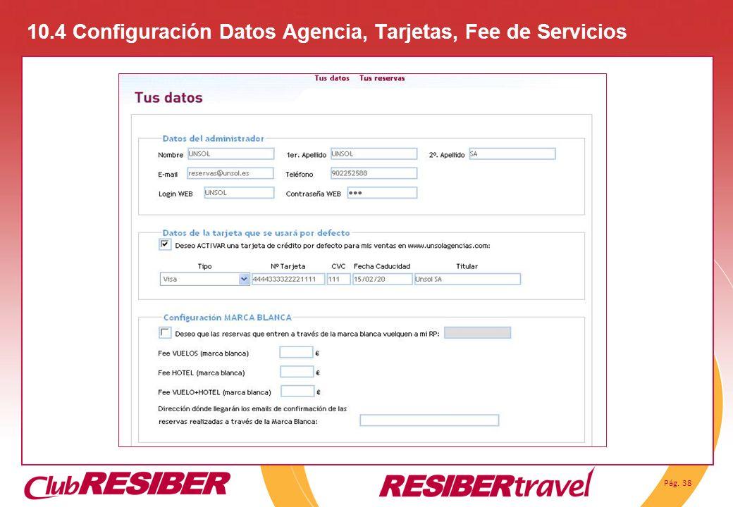 10.4 Configuración Datos Agencia, Tarjetas, Fee de Servicios
