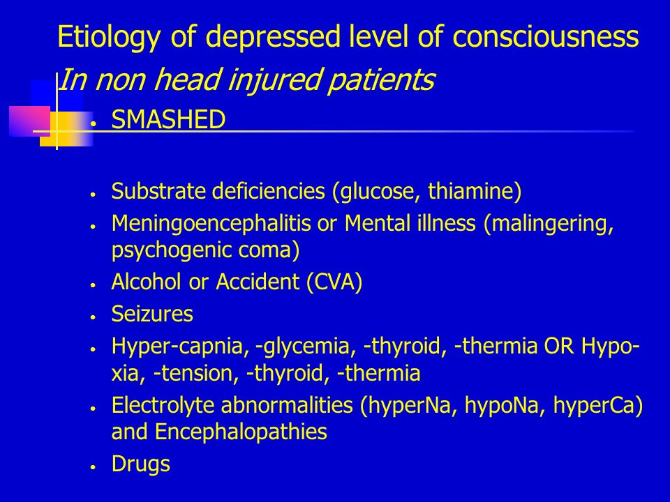 Etiology of depressed level of consciousness