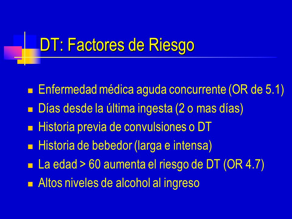 DT: Factores de Riesgo Enfermedad médica aguda concurrente (OR de 5.1)