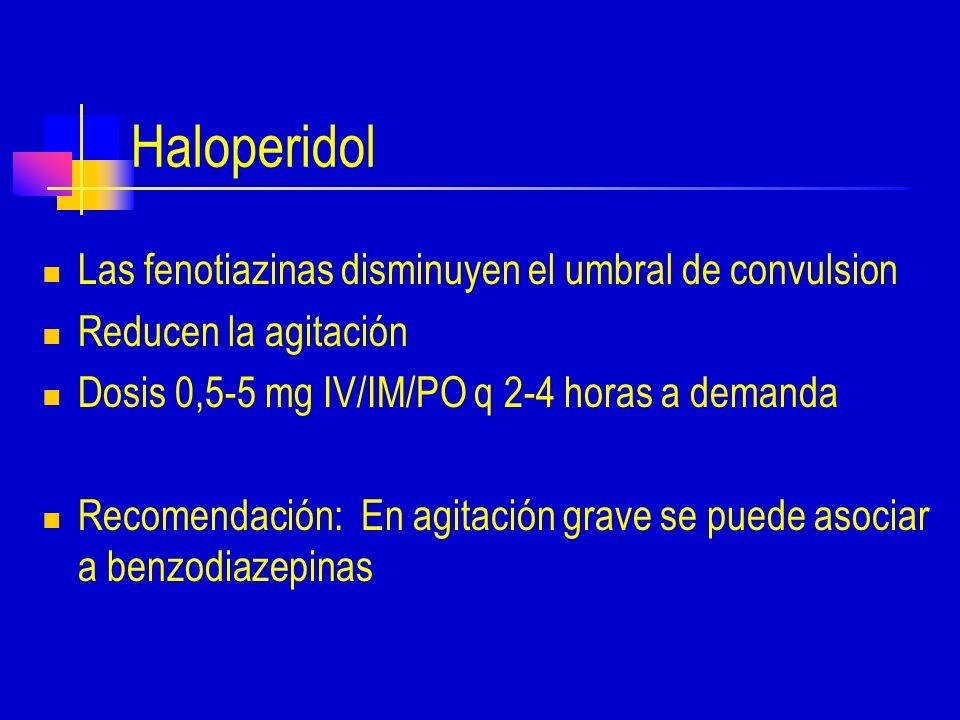 Haloperidol Las fenotiazinas disminuyen el umbral de convulsion