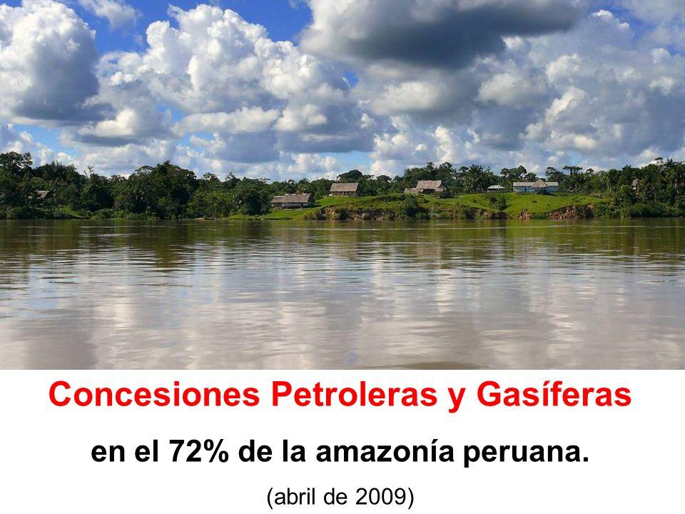 Concesiones Petroleras y Gasíferas en el 72% de la amazonía peruana.
