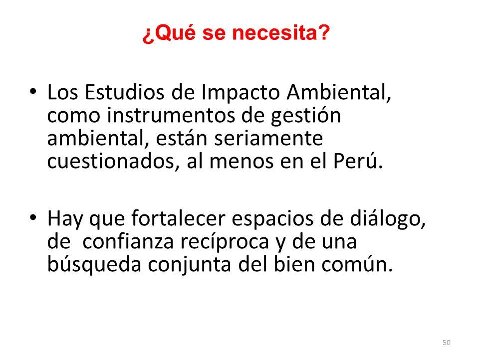 ¿Qué se necesita Los Estudios de Impacto Ambiental, como instrumentos de gestión ambiental, están seriamente cuestionados, al menos en el Perú.