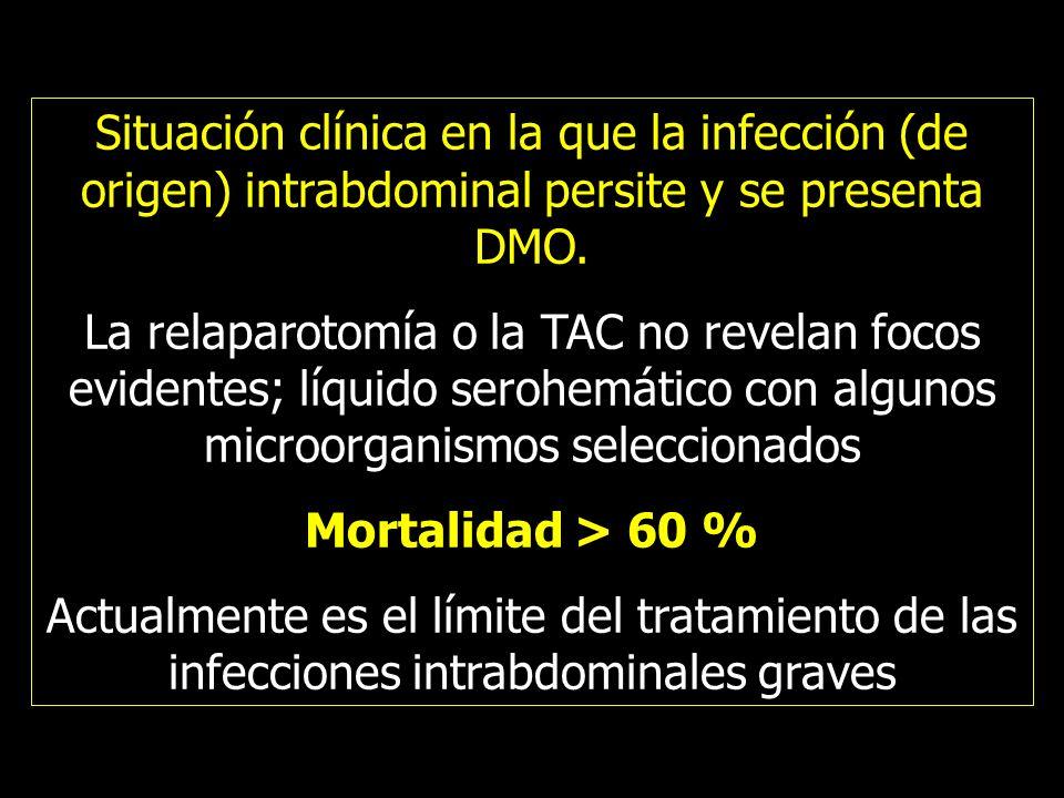 Situación clínica en la que la infección (de origen) intrabdominal persite y se presenta DMO.