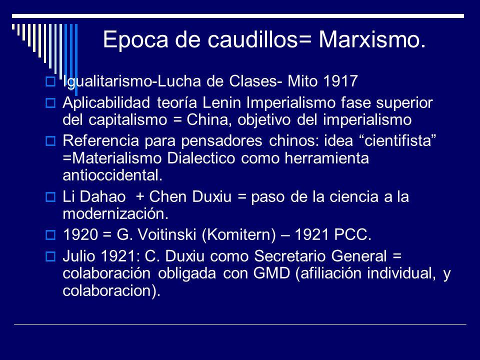 Epoca de caudillos= Marxismo.