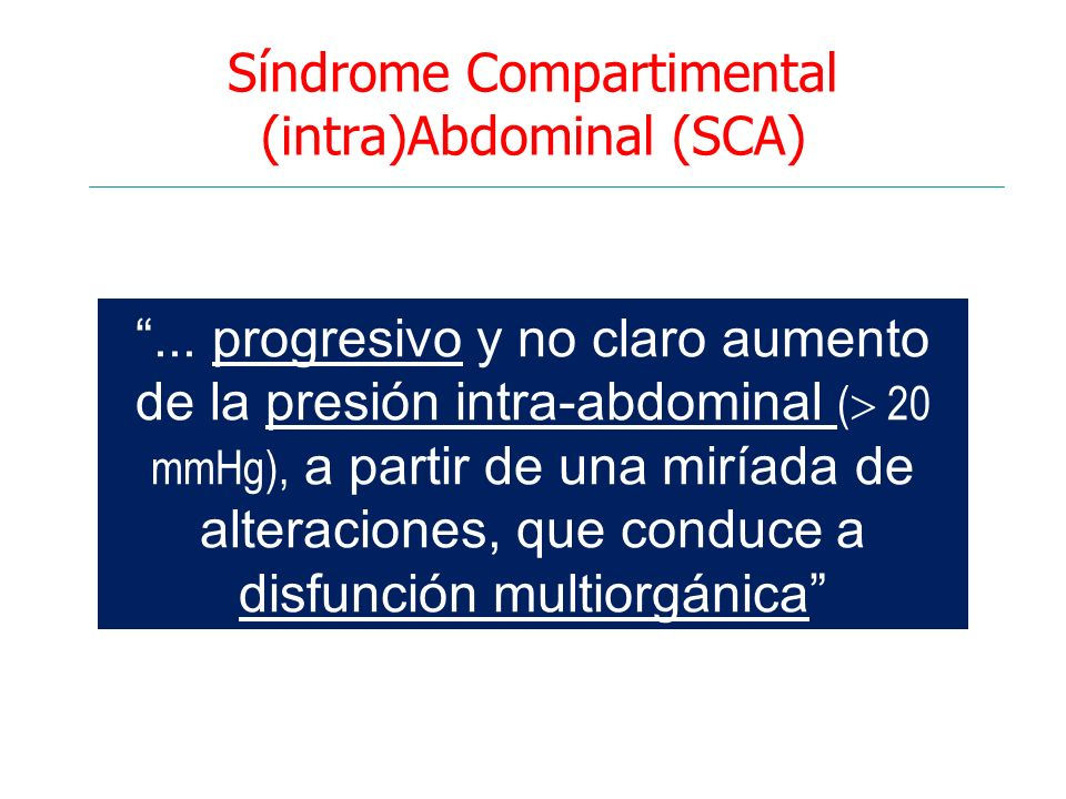Síndrome Compartimental (intra)Abdominal (SCA)