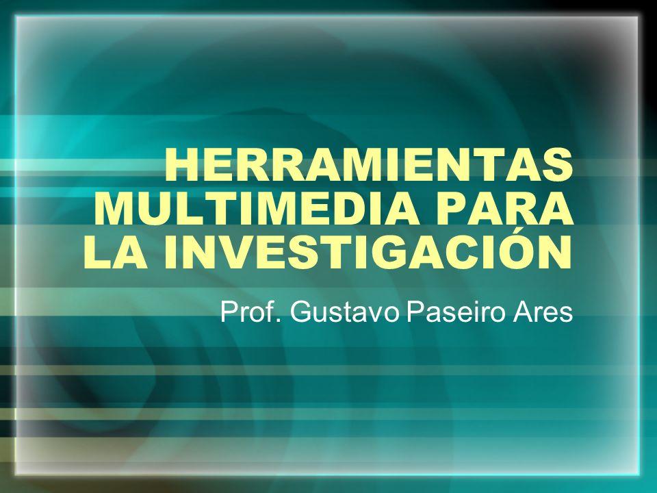 HERRAMIENTAS MULTIMEDIA PARA LA INVESTIGACIÓN