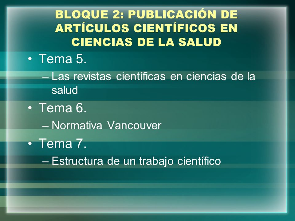BLOQUE 2: PUBLICACIÓN DE ARTÍCULOS CIENTÍFICOS EN CIENCIAS DE LA SALUD