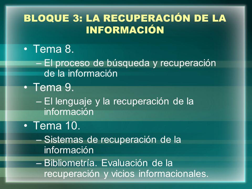 BLOQUE 3: LA RECUPERACIÓN DE LA INFORMACIÓN