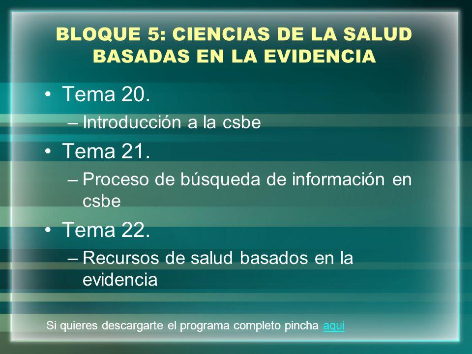 BLOQUE 5: CIENCIAS DE LA SALUD BASADAS EN LA EVIDENCIA