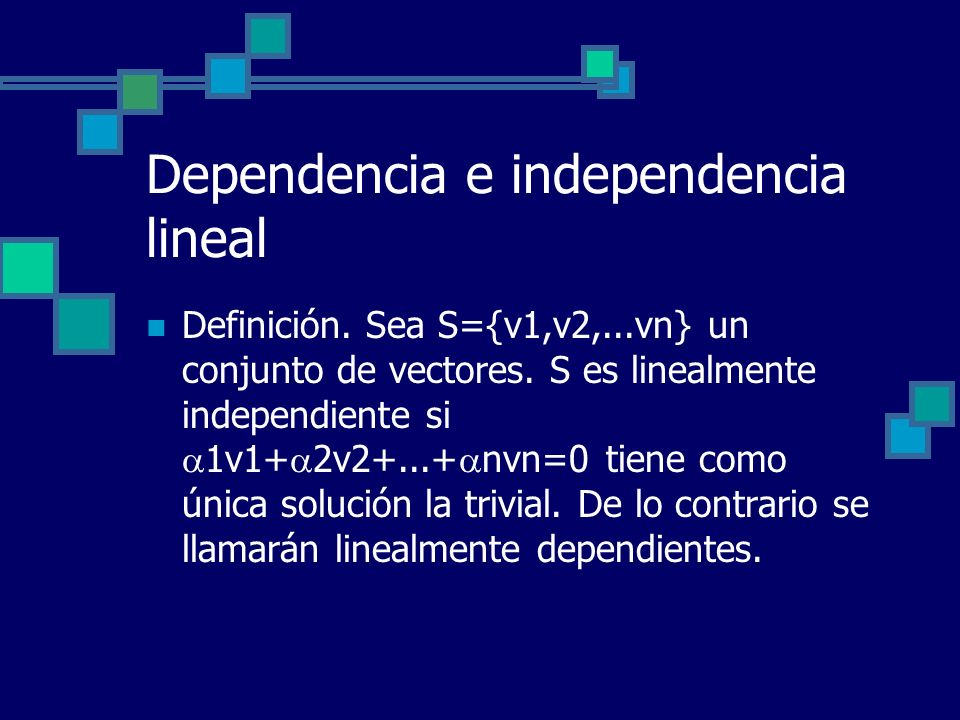 Dependencia e independencia lineal