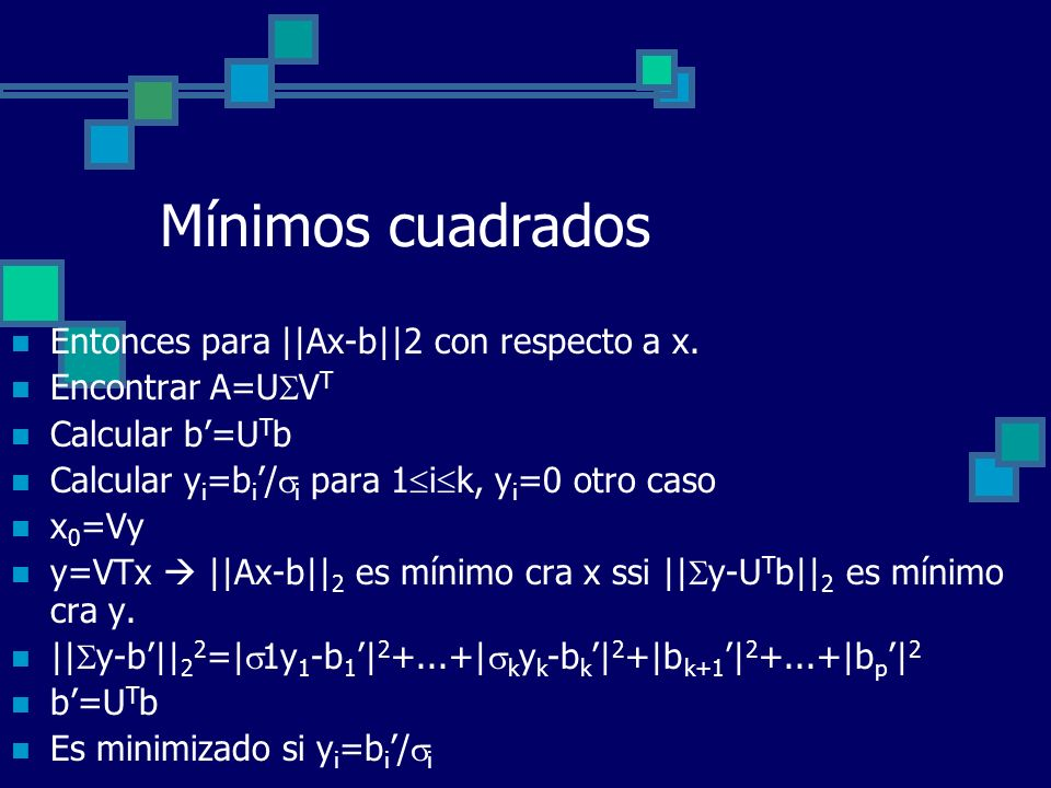 Mínimos cuadrados Entonces para ||Ax-b||2 con respecto a x.