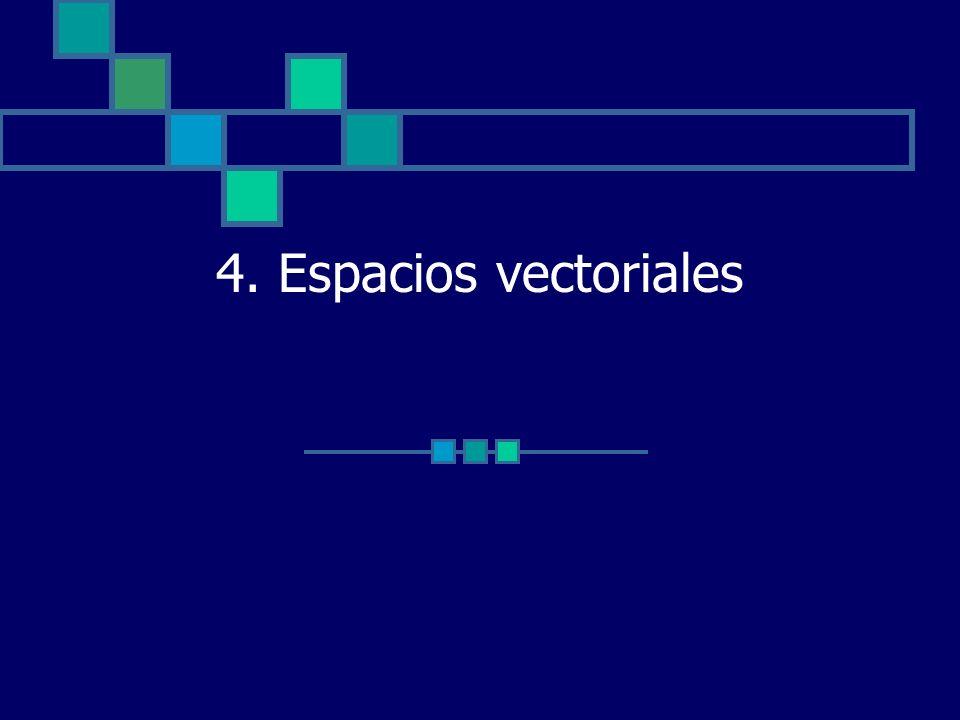 4. Espacios vectoriales
