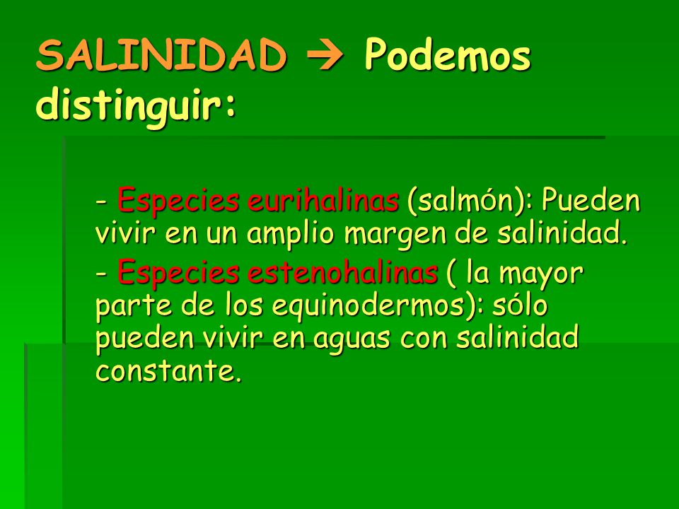 SALINIDAD  Podemos distinguir: