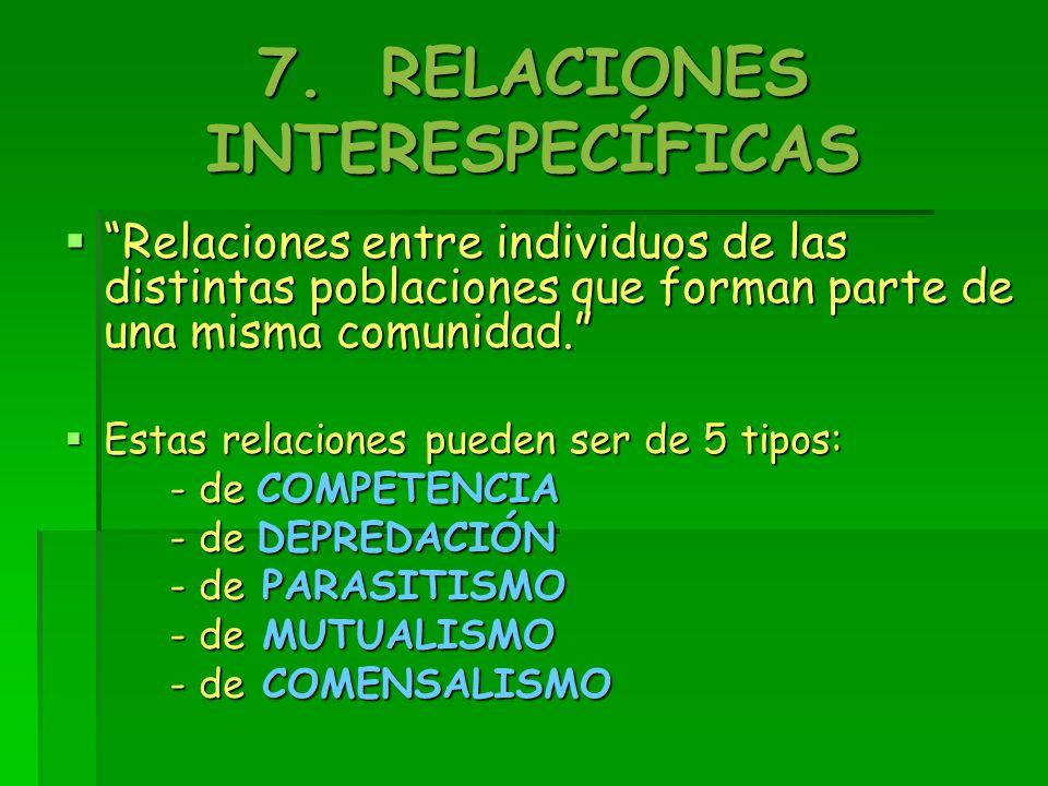 7. RELACIONES INTERESPECÍFICAS