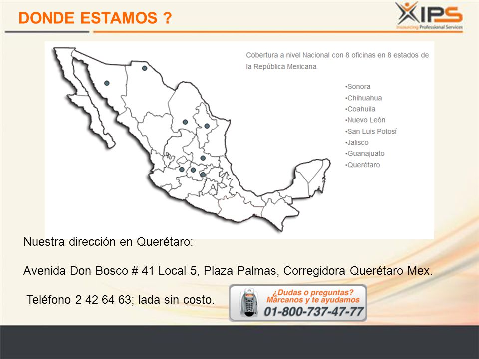 DONDE ESTAMOS Nuestra dirección en Querétaro: