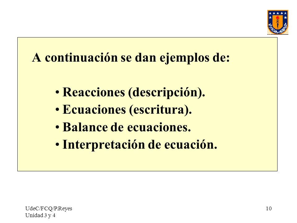 A continuación se dan ejemplos de: Reacciones (descripción).