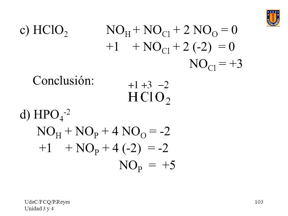 c) HClO2 NOH + NOCl + 2 NOO = 0 +1 + NOCl + 2 (-2) = 0 NOCl = +3