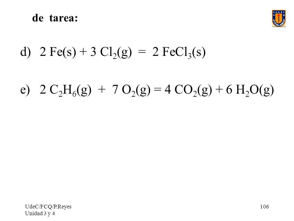 2 C2H6(g) + 7 O2(g) = 4 CO2(g) + 6 H2O(g)