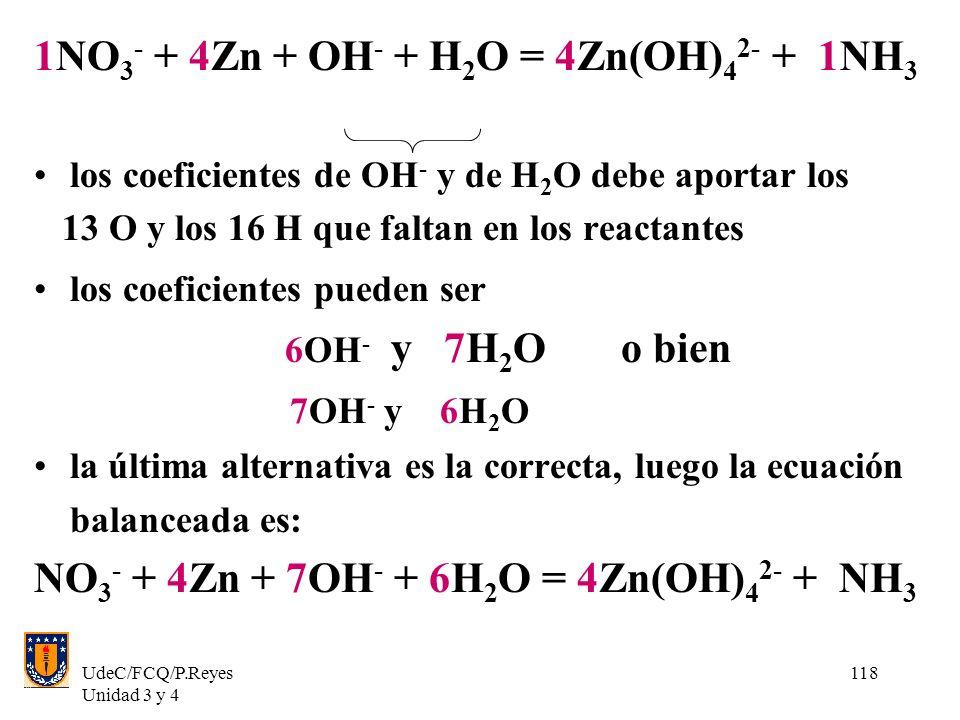 1NO3- + 4Zn + OH- + H2O = 4Zn(OH)42- + 1NH3