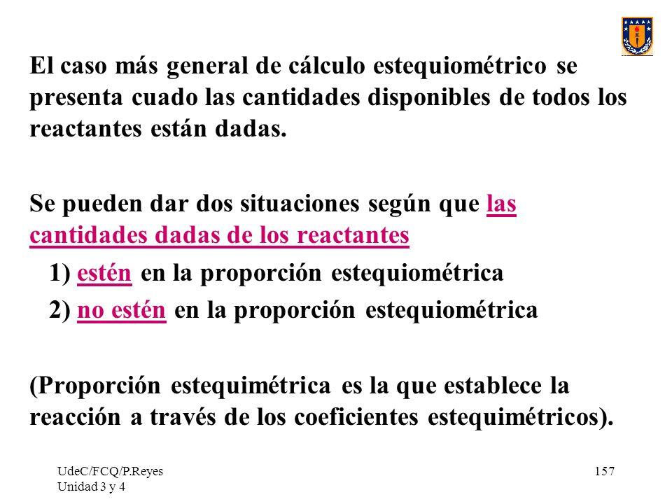 1) estén en la proporción estequiométrica