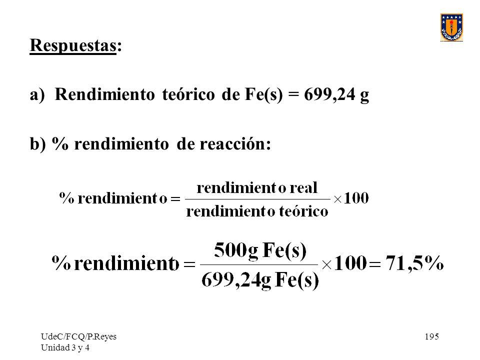 a) Rendimiento teórico de Fe(s) = 699,24 g