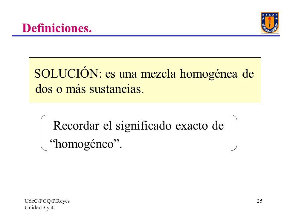 SOLUCIÓN: es una mezcla homogénea de dos o más sustancias.