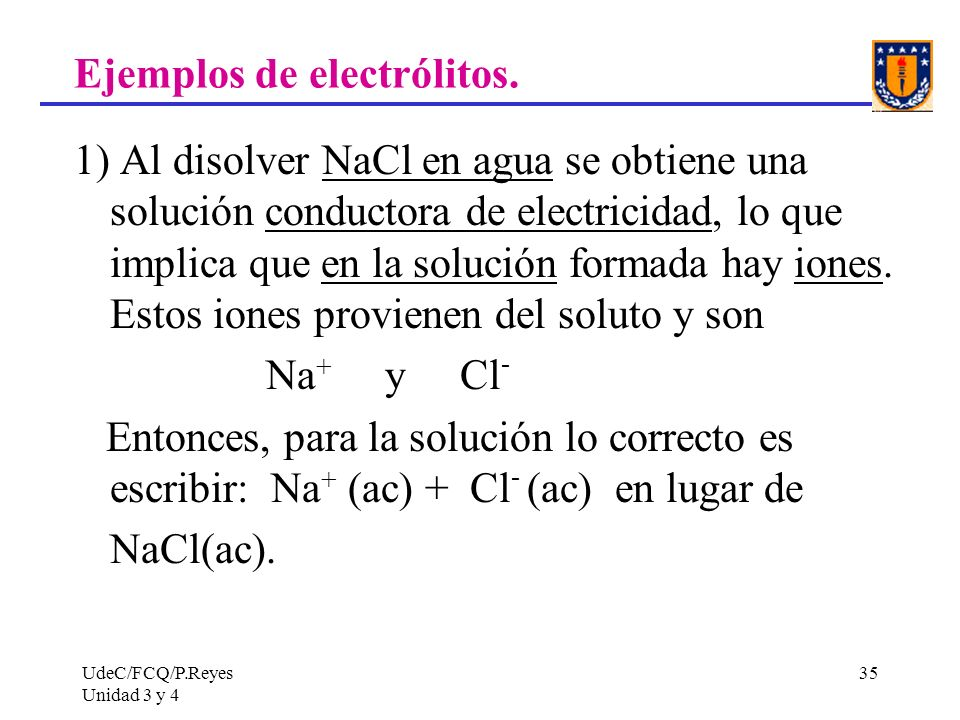 Ejemplos de electrólitos.