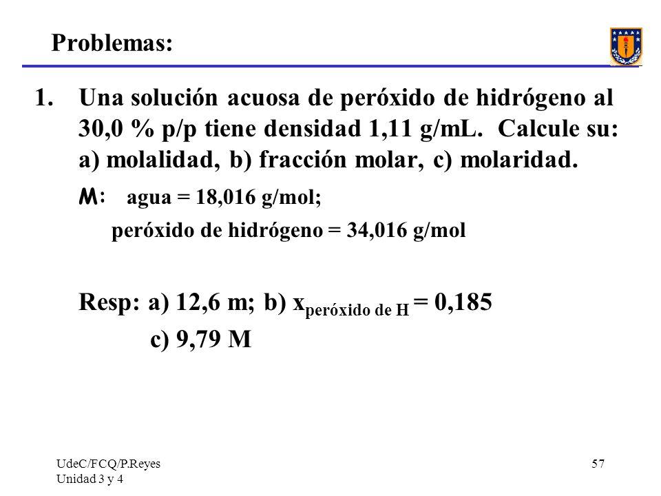 Resp: a) 12,6 m; b) xperóxido de H = 0,185 c) 9,79 M
