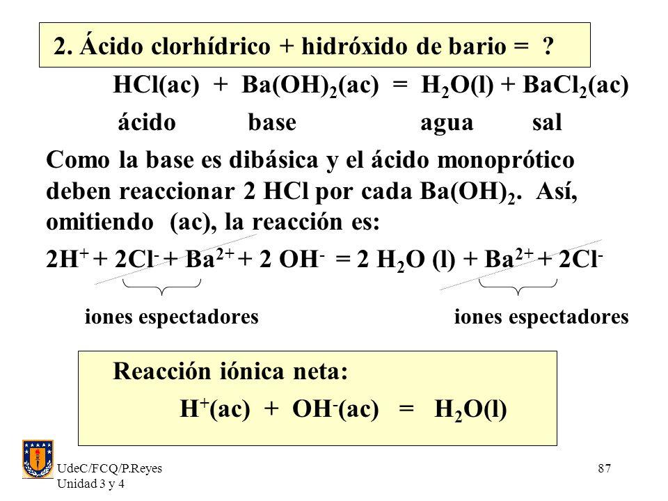 2. Ácido clorhídrico + hidróxido de bario =