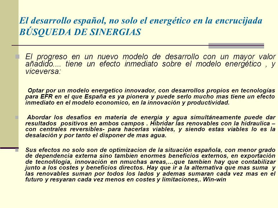 El desarrollo español, no solo el energético en la encrucijada BÚSQUEDA DE SINERGIAS