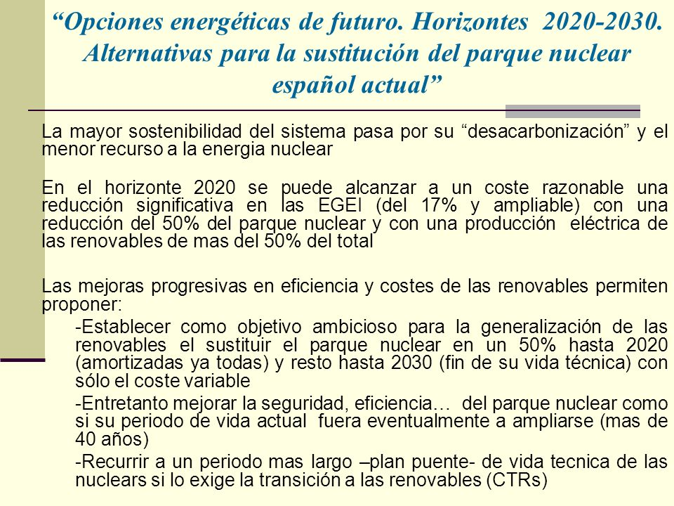 Opciones energéticas de futuro. Horizontes 2020-2030