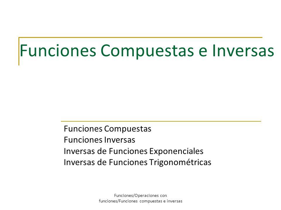 Funciones Compuestas e Inversas