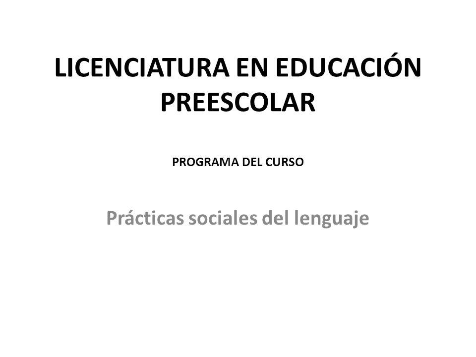 LICENCIATURA EN EDUCACIÓN PREESCOLAR PROGRAMA DEL CURSO