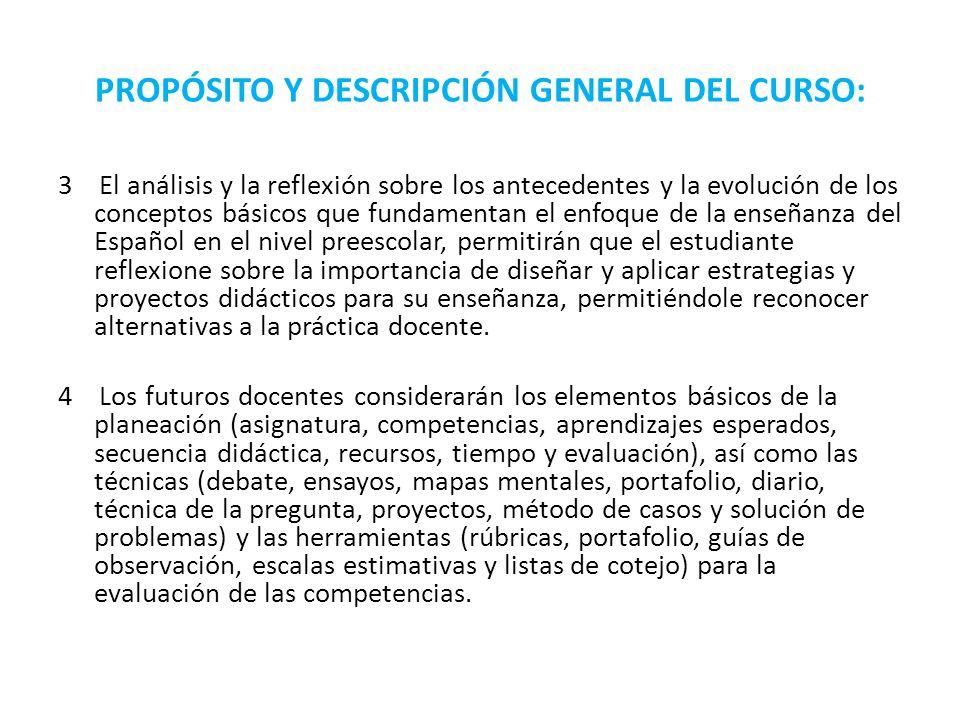 PROPÓSITO Y DESCRIPCIÓN GENERAL DEL CURSO: