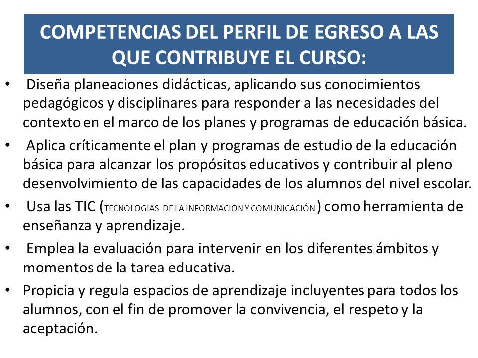 COMPETENCIAS DEL PERFIL DE EGRESO A LAS QUE CONTRIBUYE EL CURSO: