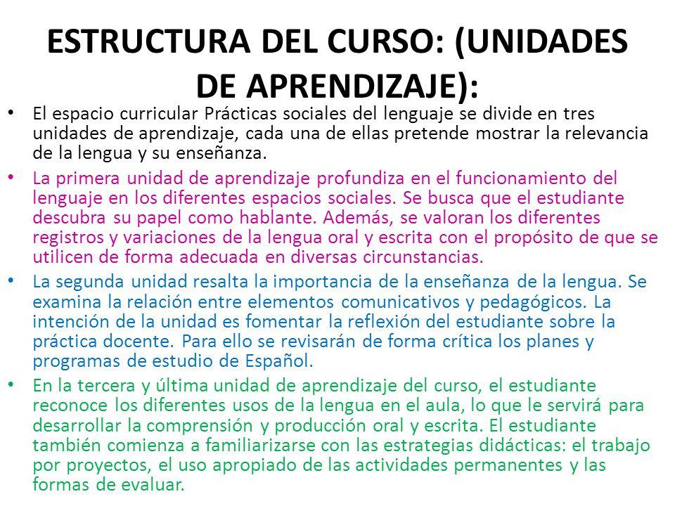 ESTRUCTURA DEL CURSO: (UNIDADES DE APRENDIZAJE):