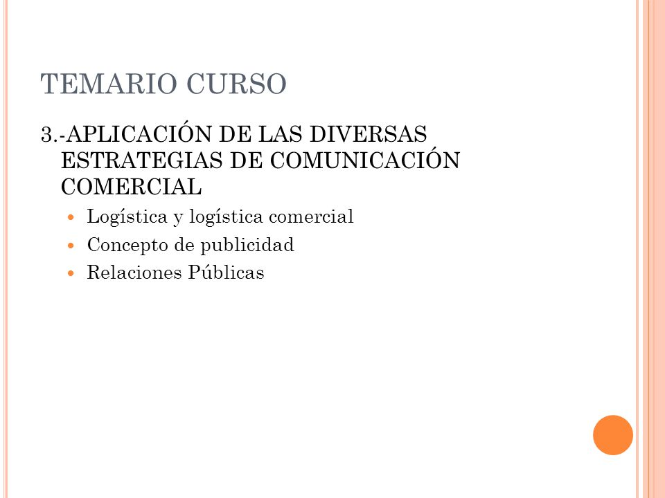 TEMARIO CURSO 3.-APLICACIÓN DE LAS DIVERSAS ESTRATEGIAS DE COMUNICACIÓN COMERCIAL. Logística y logística comercial.