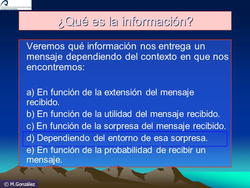 ¿Qué es la información Veremos qué información nos entrega un mensaje dependiendo del contexto en que nos encontremos: