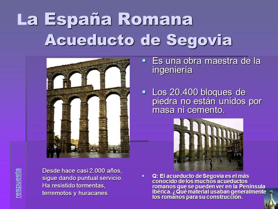 La España Romana Acueducto de Segovia