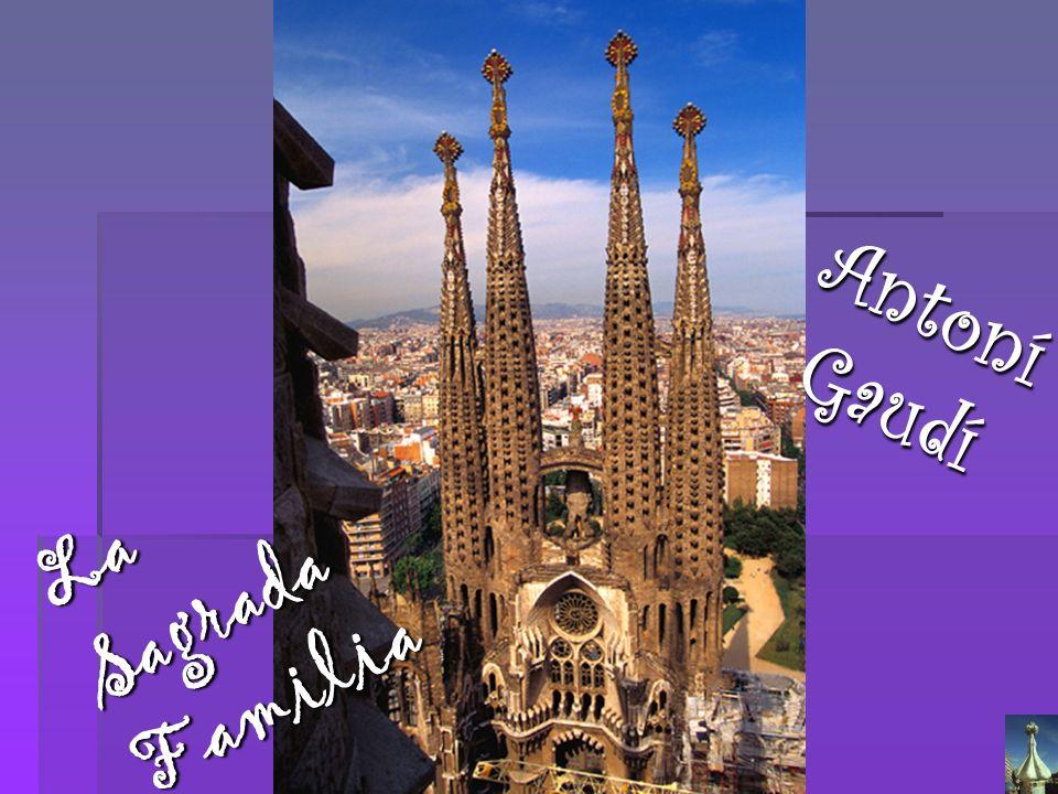 Antoní Gaudí La Sagrada Familia